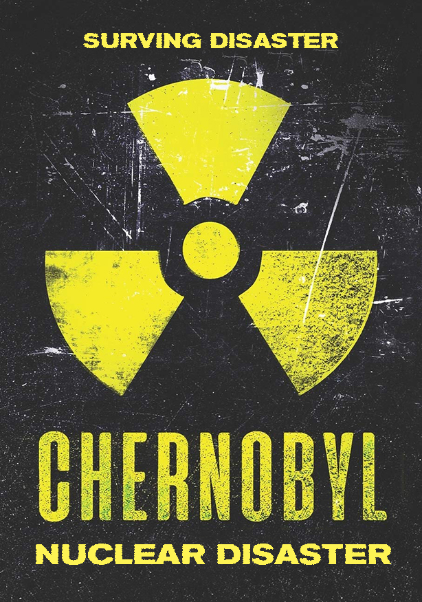 "CHERNOBYL NUCLEAR DISASTER (EPISODE  ""SURVING DISASTER"")"
